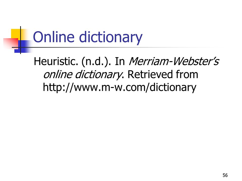 Online dictionary Heuristic. (n.d.). In Merriam-Webster's online dictionary.