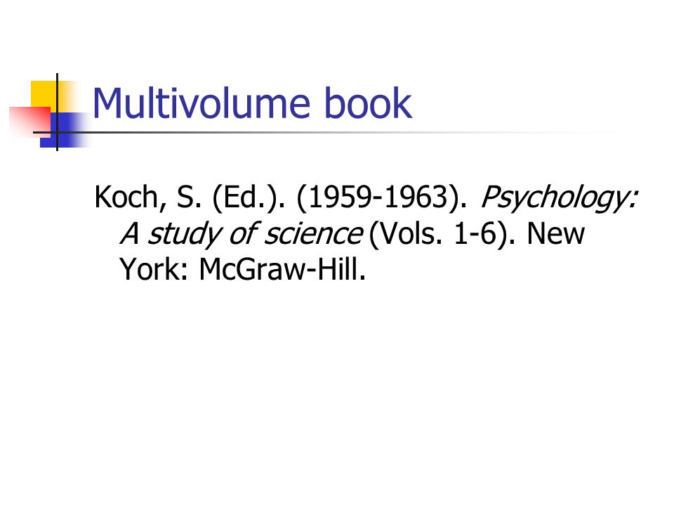 Multivolume book Koch, S. (Ed.). (1959-1963). Psychology: A study of science (Vols.