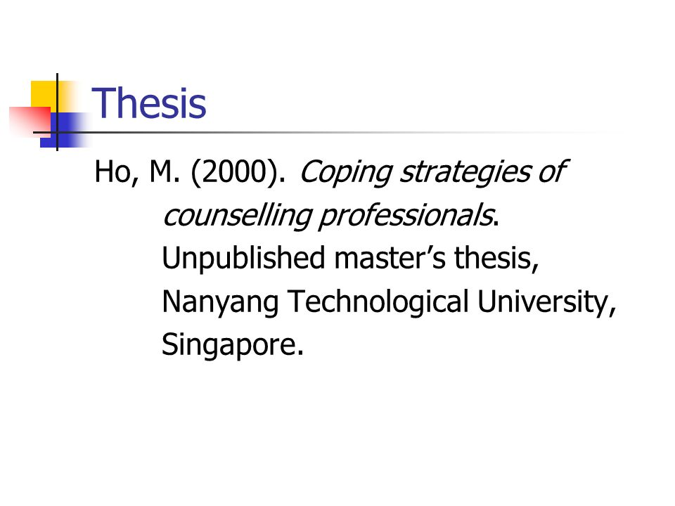 Thesis Ho, M. (2000). Coping strategies of counselling professionals.