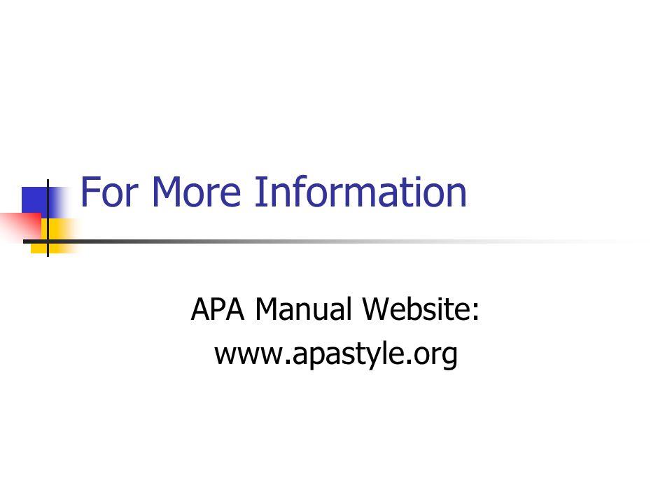 APA Manual Website: www.apastyle.org