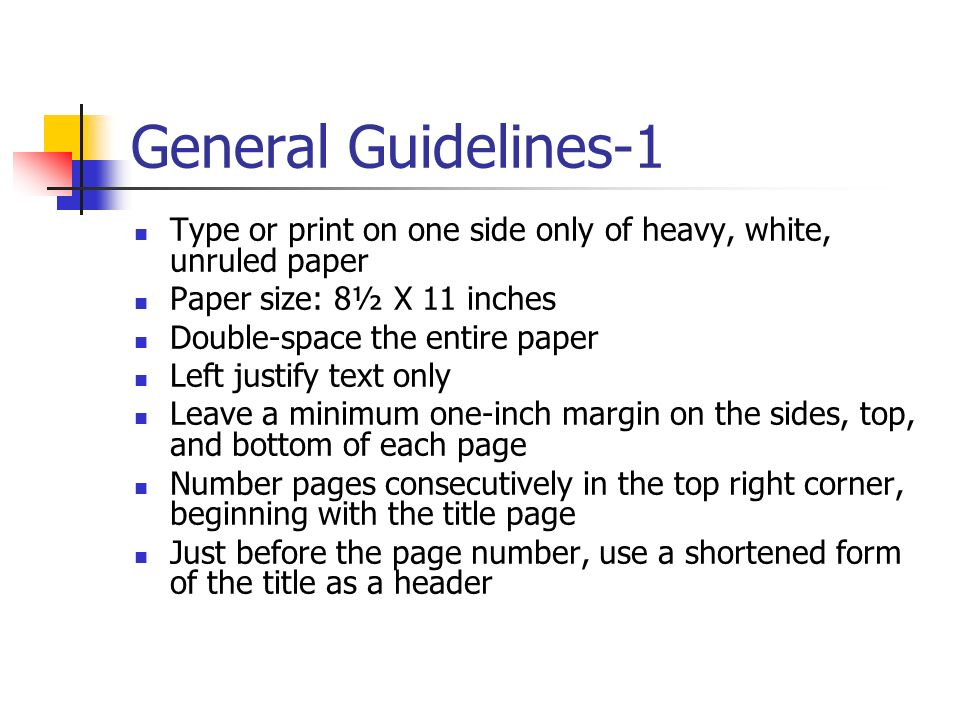 General Guidelines-1 Type or print on one side only of heavy, white, unruled paper. Paper size: 8½ X 11 inches.