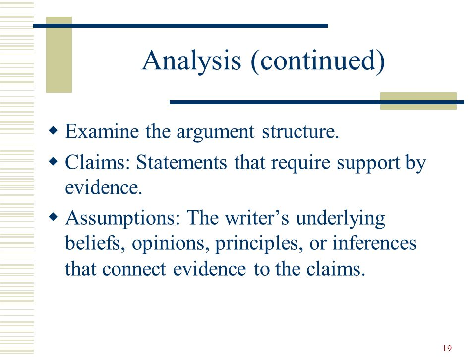 Analysis (continued) Examine the argument structure.
