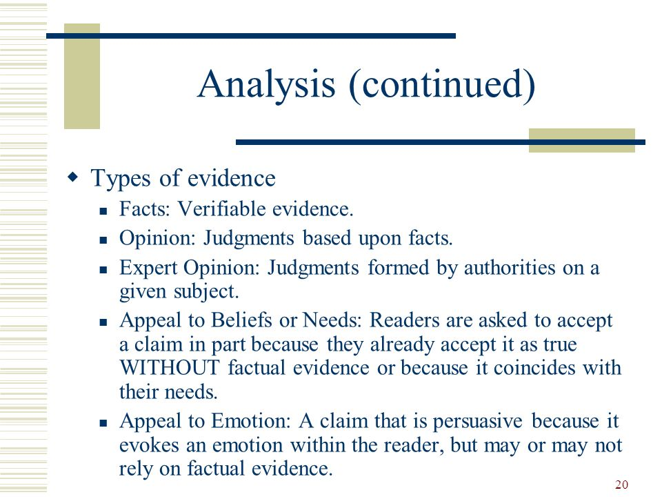 Analysis (continued) Types of evidence Facts: Verifiable evidence.