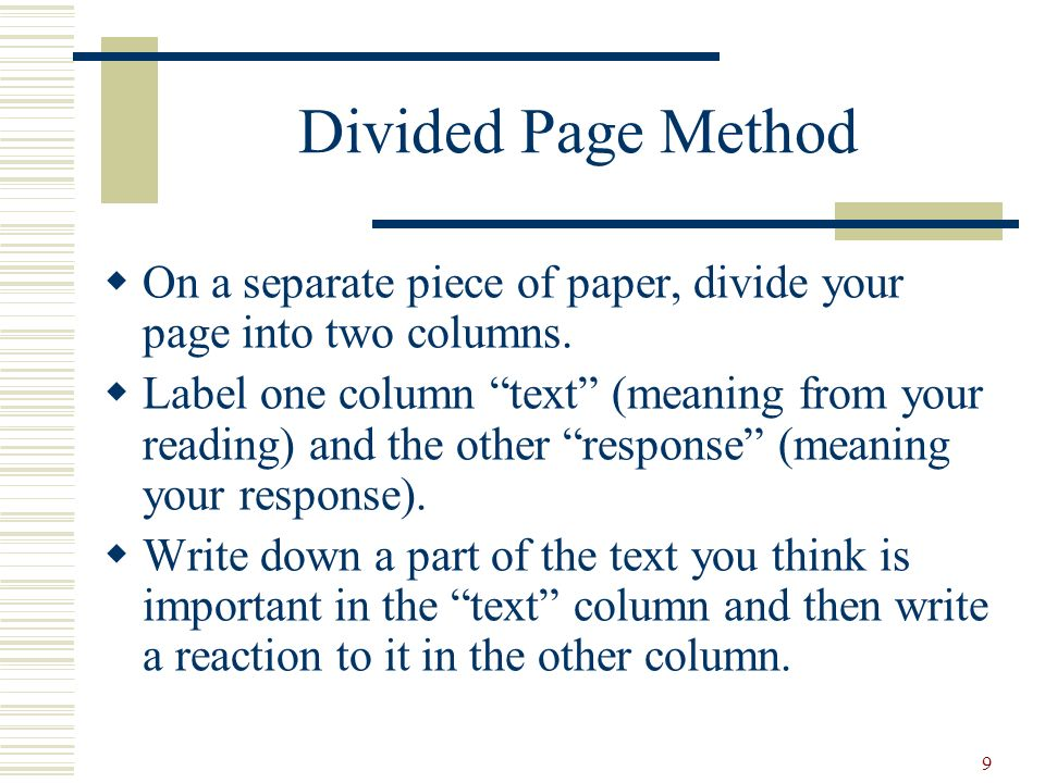 Divided Page Method On a separate piece of paper, divide your page into two columns.