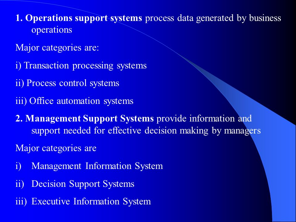 1. Operations support systems process data generated by business operations