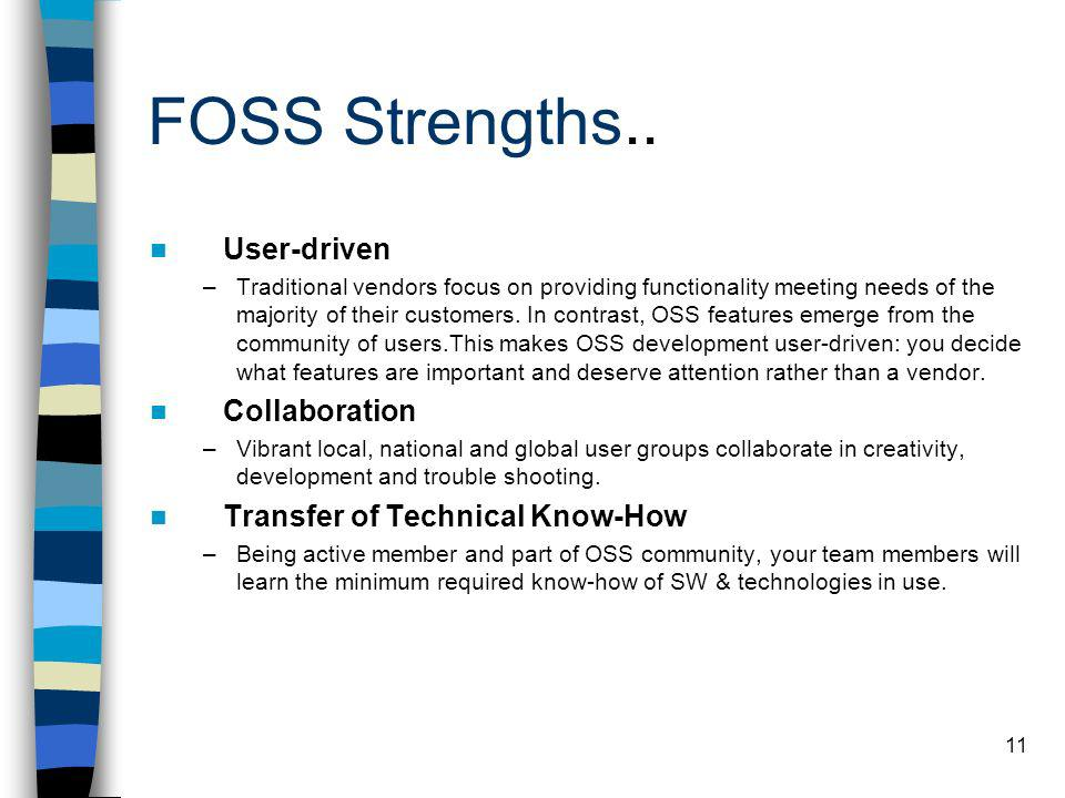 FOSS Strengths.. User-driven Collaboration