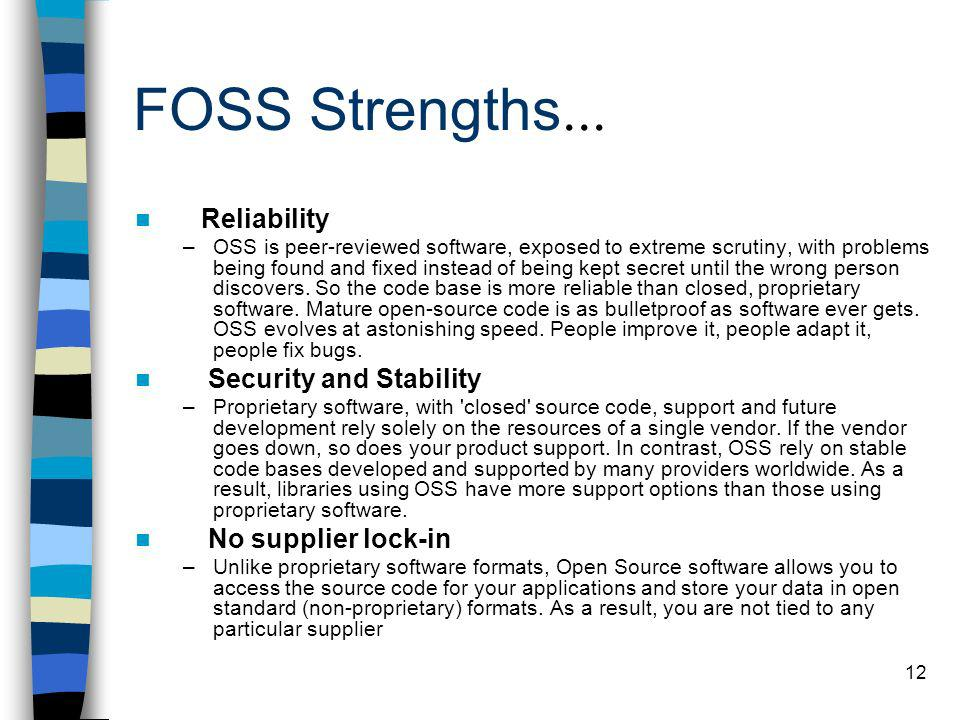 FOSS Strengths... Reliability Security and Stability