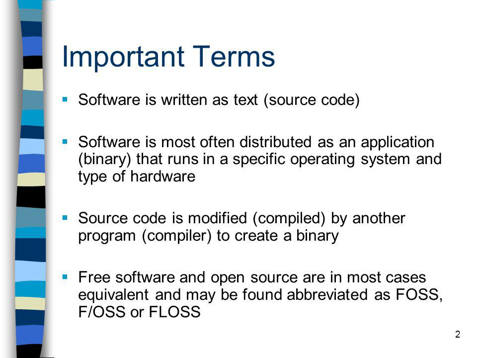 Important Terms Software is written as text (source code)