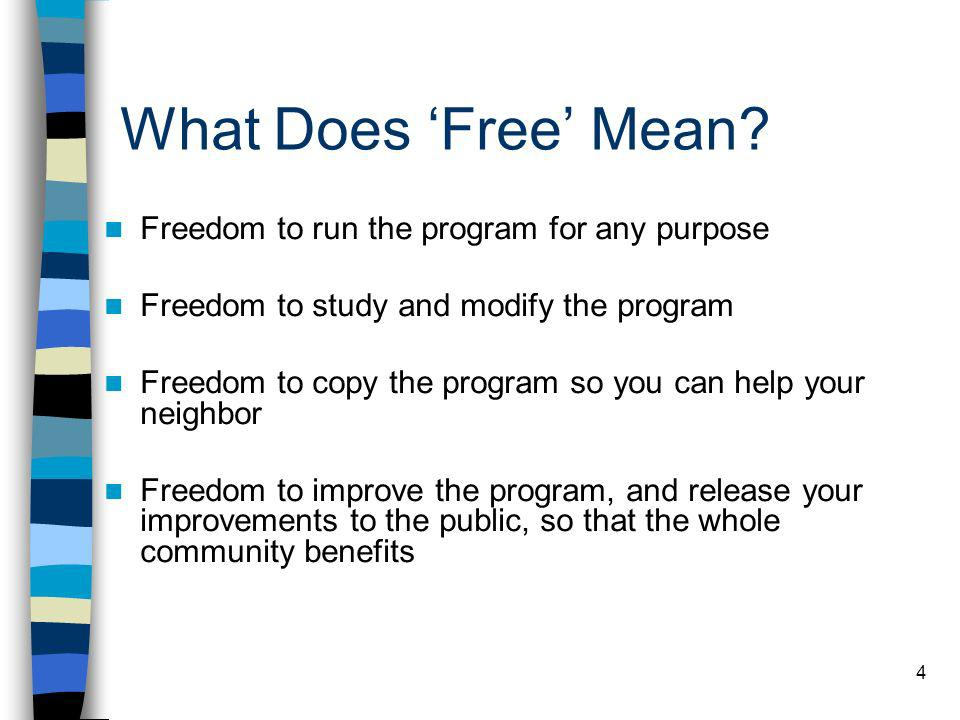 What Does 'Free' Mean Freedom to run the program for any purpose