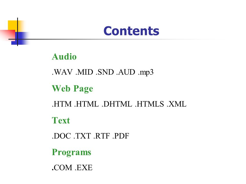Contents Audio Web Page Text Programs .WAV .MID .SND .AUD .mp3