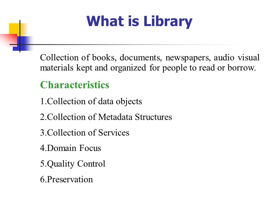 What is Library Characteristics