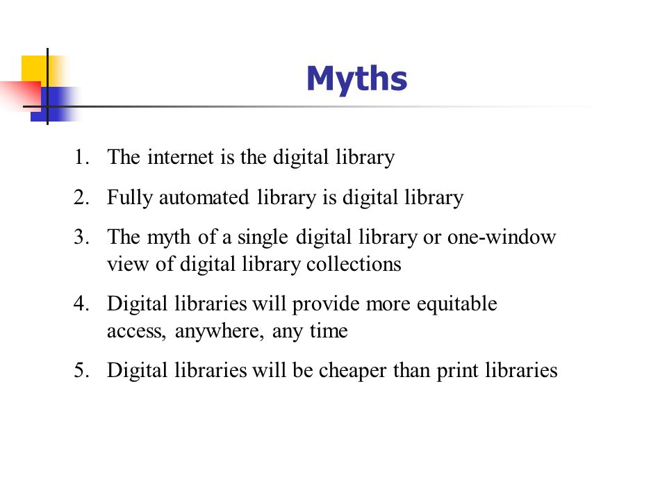 Myths The internet is the digital library