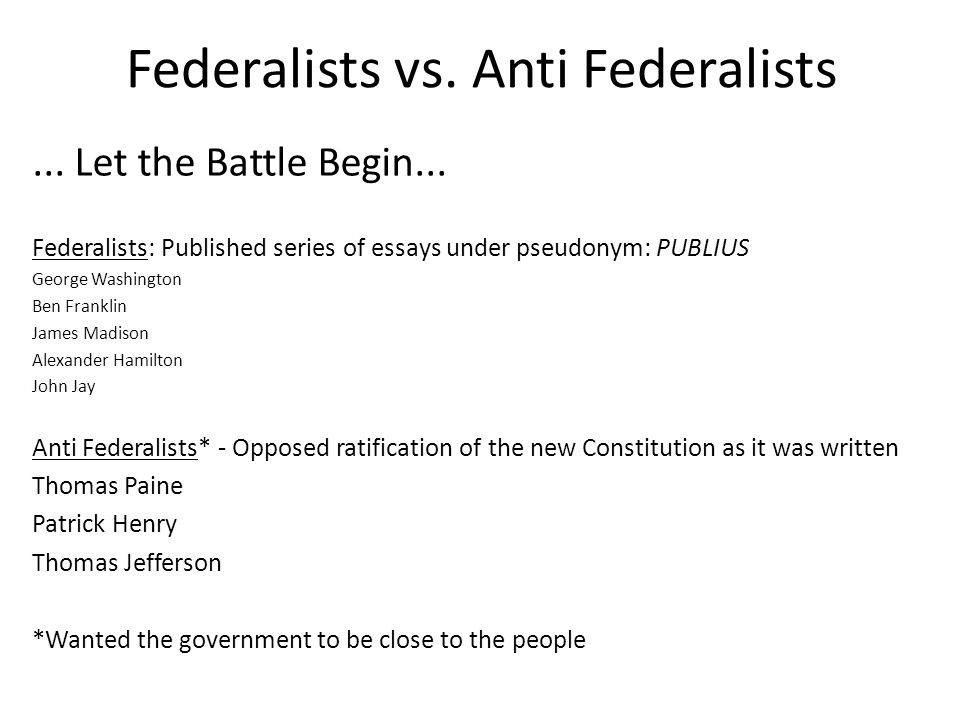 Differences Between Federalists And Antifederalists  Gilder Lehrman  Custom Federalist Vs Antifederalist Perspectives On The Constitution Essay  Paper Writing Service Causes Of The English Civil War Essay also The Yellow Wallpaper Essay  How To Write A Good English Essay