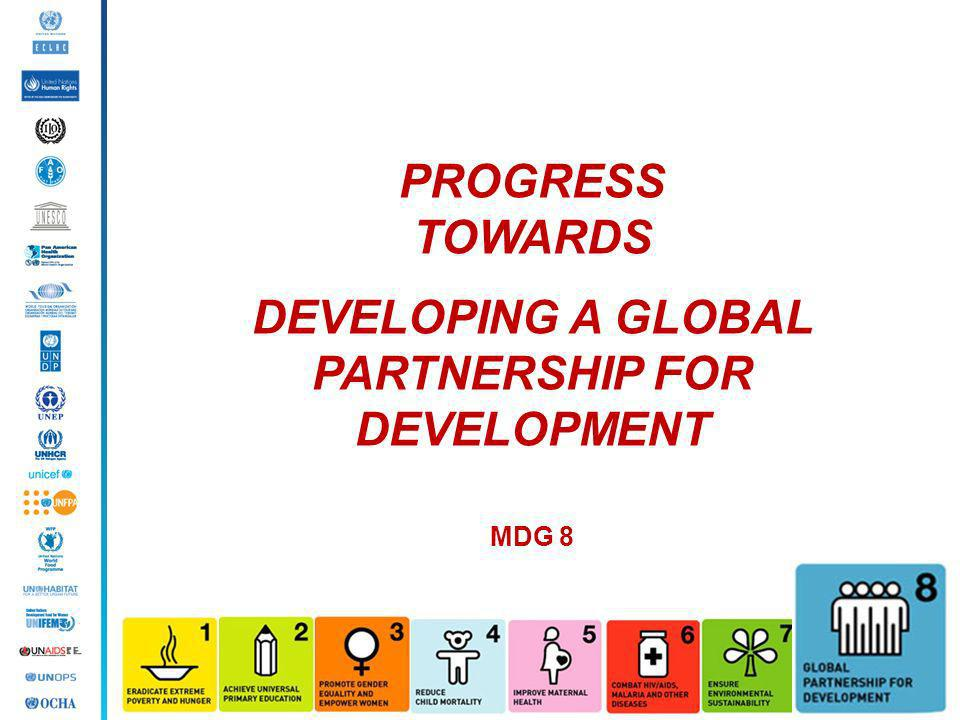 DEVELOPING A GLOBAL PARTNERSHIP FOR DEVELOPMENT