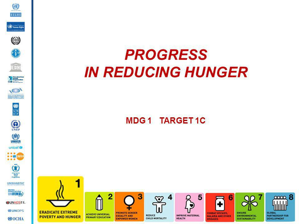 PROGRESS IN REDUCING HUNGER MDG 1 TARGET 1C