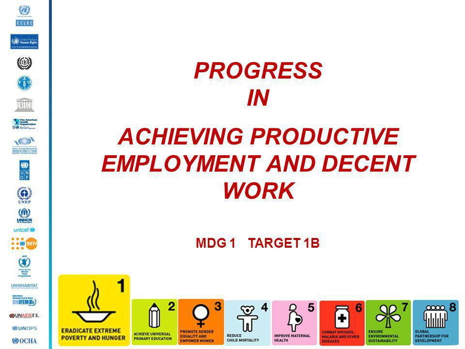 ACHIEVING PRODUCTIVE EMPLOYMENT AND DECENT WORK