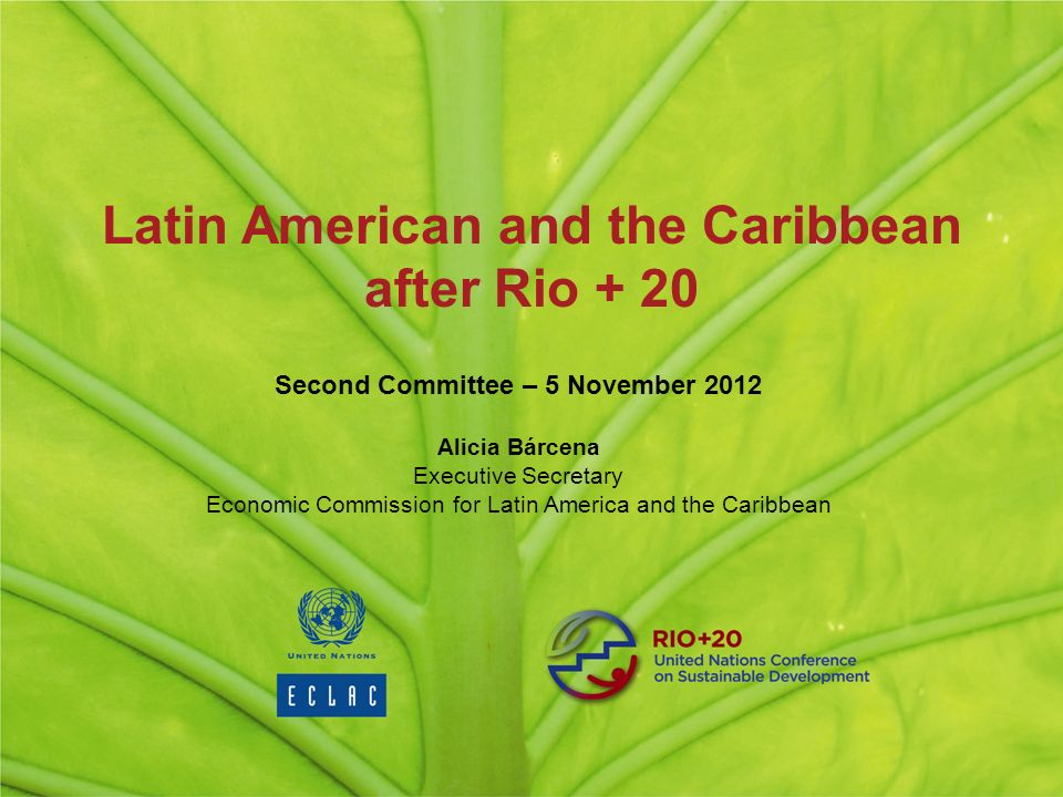 Latin American and the Caribbean after Rio + 20