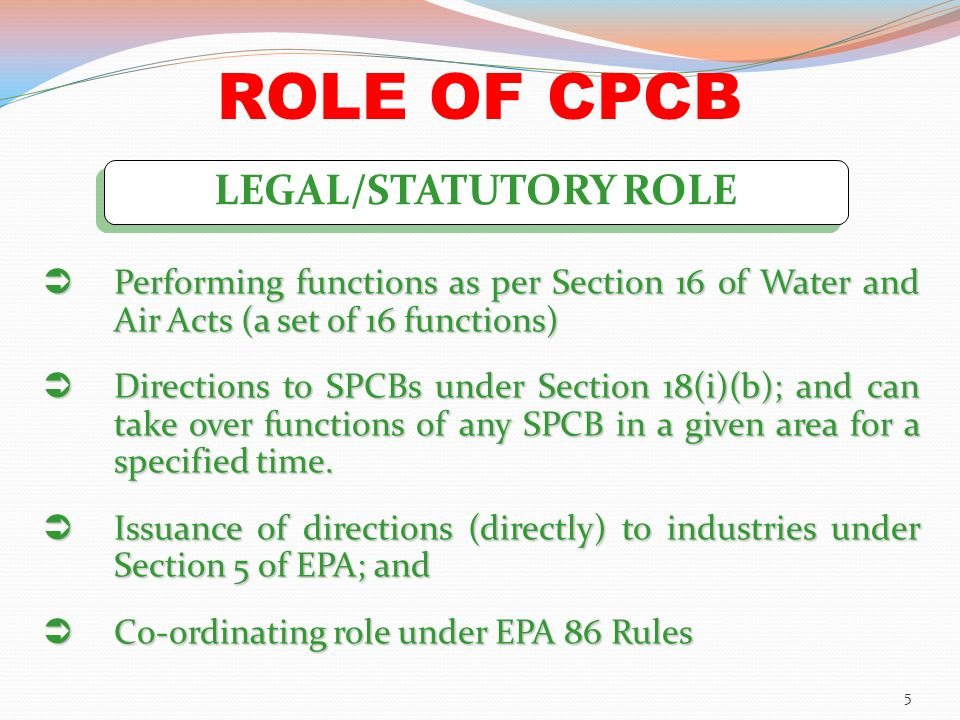 function of cpcb and spcb Establishes cpcb & spcbs the water (prevention and control of pollution), rules, 1975 lays down the powers and functions of cpcb/spcb 3.