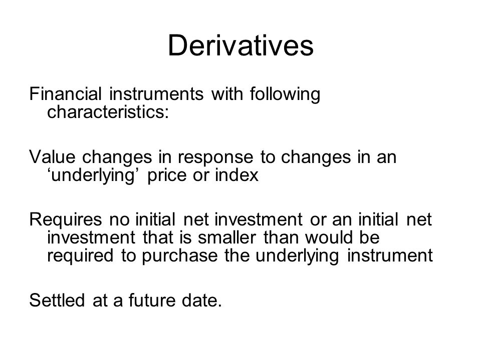 financial derivatives instruments There is a whole array of instruments called derivatives,  question depend on the type of financial instruments  what are the critical tax considerations.