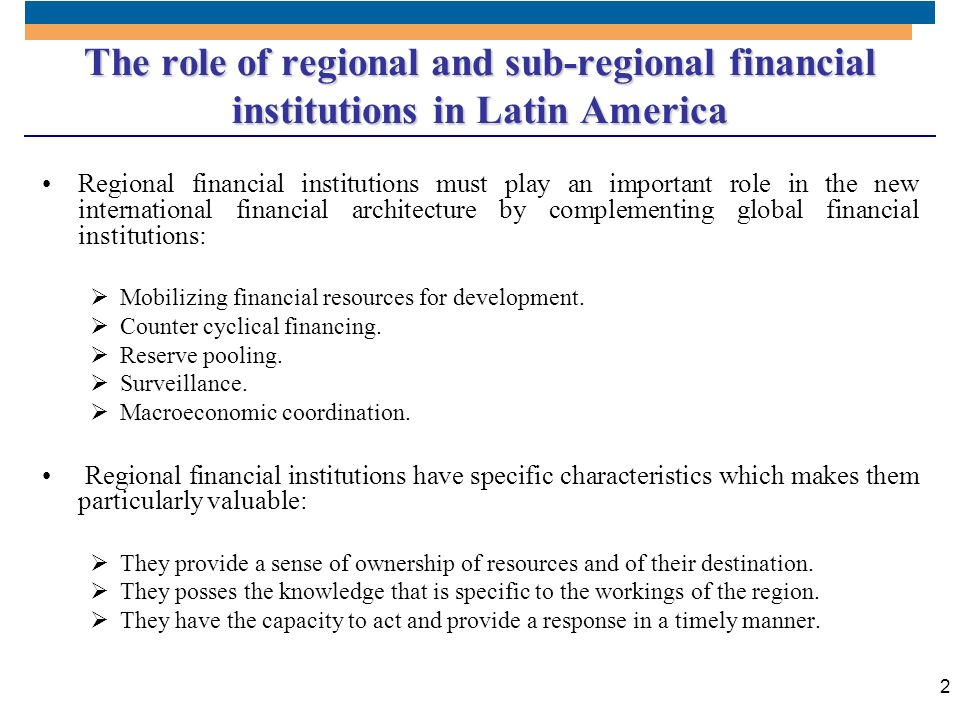 The role of regional and sub-regional financial institutions in Latin America