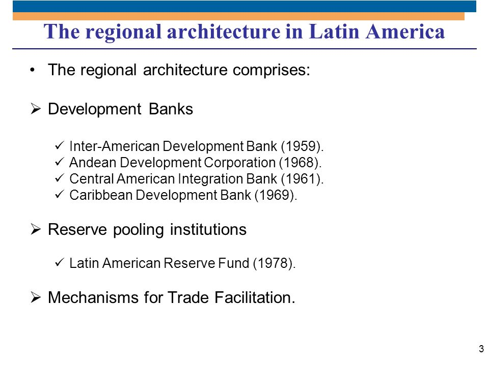 The regional architecture in Latin America