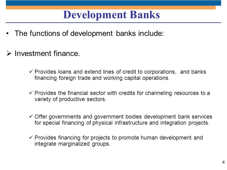 Development Banks The functions of development banks include: