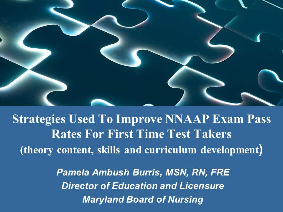 Strategies Used To Improve NNAAP Exam Pass Rates For First Time Test Takers (theory content, skills and curriculum development)