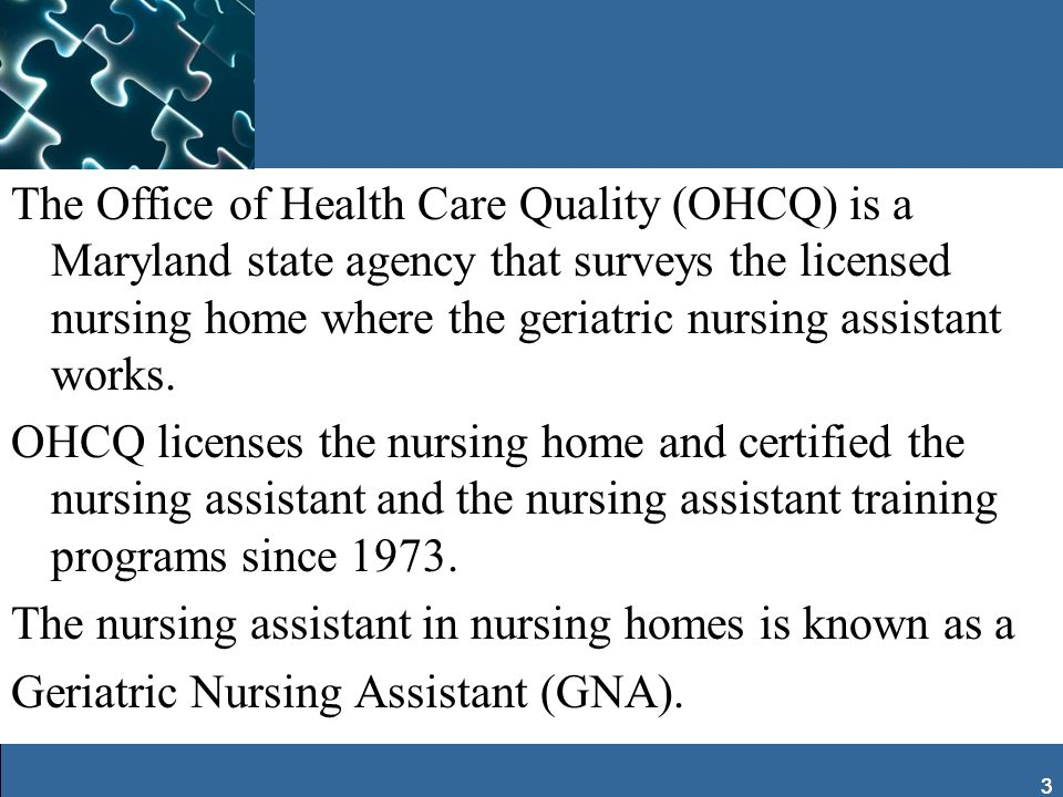 The nursing assistant in nursing homes is known as a
