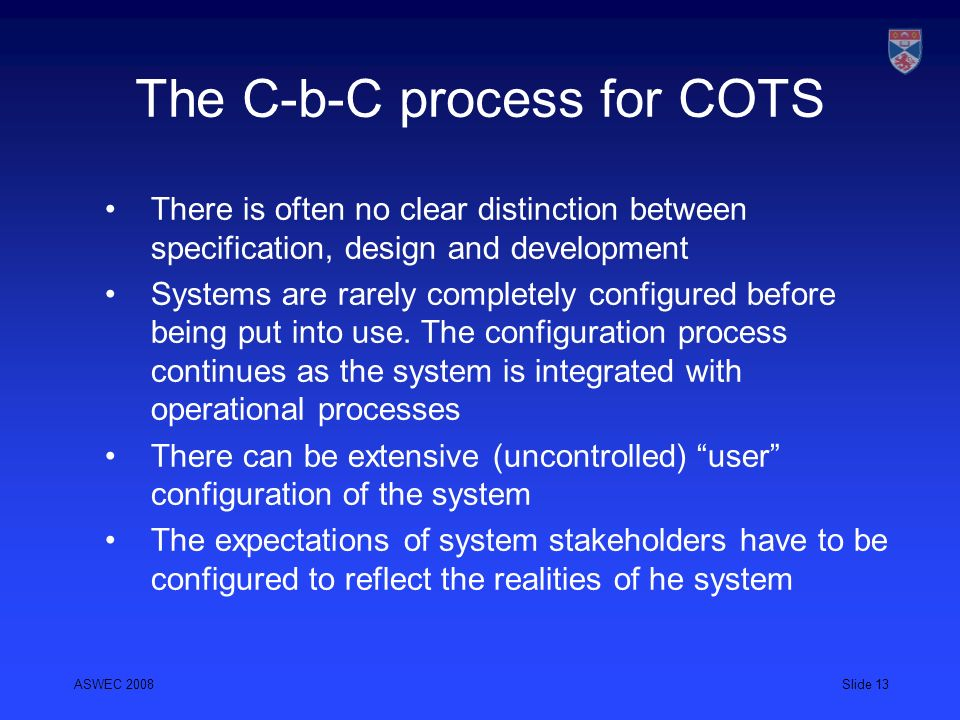 The C-b-C process for COTS