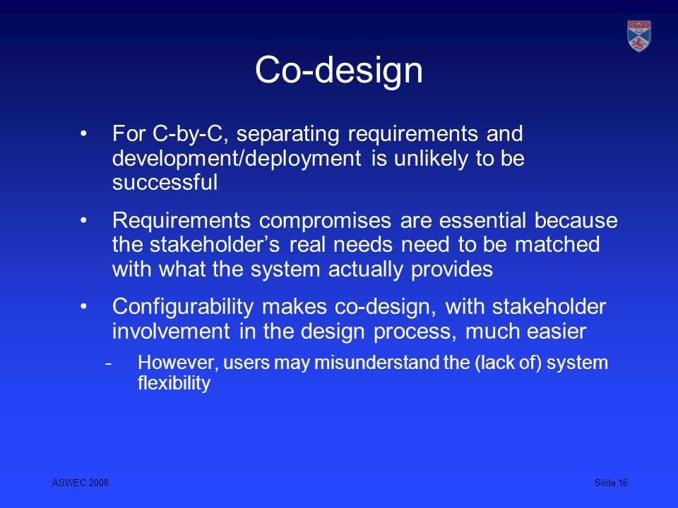 Co-design For C-by-C, separating requirements and development/deployment is unlikely to be successful.