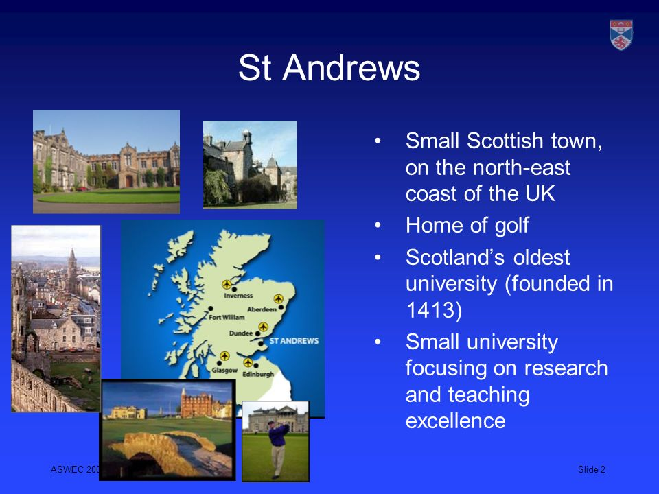 St Andrews Small Scottish town, on the north-east coast of the UK