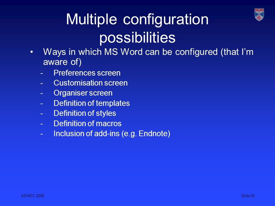 Multiple configuration possibilities