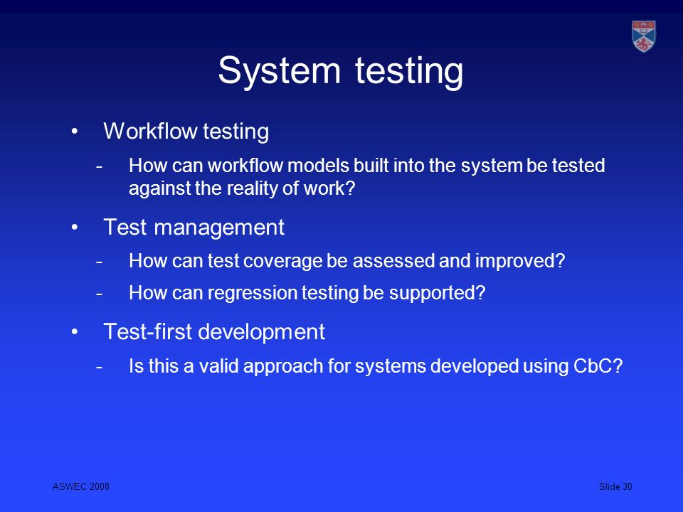 System testing Workflow testing Test management Test-first development