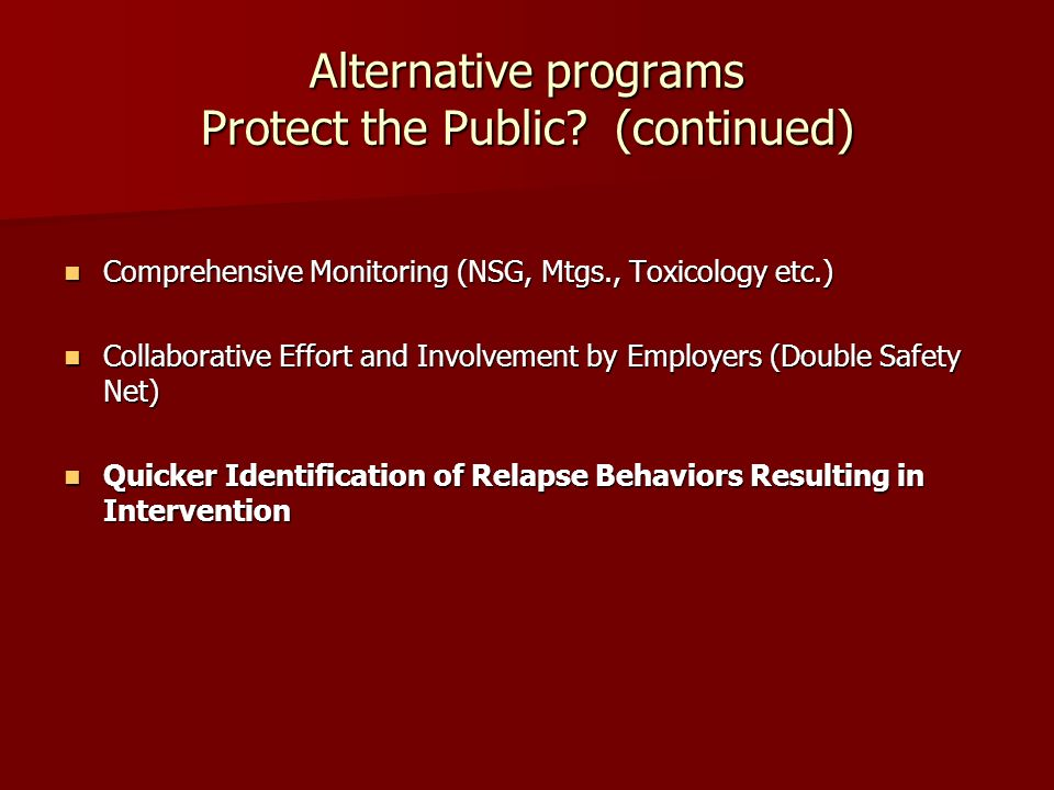 Alternative programs Protect the Public (continued)