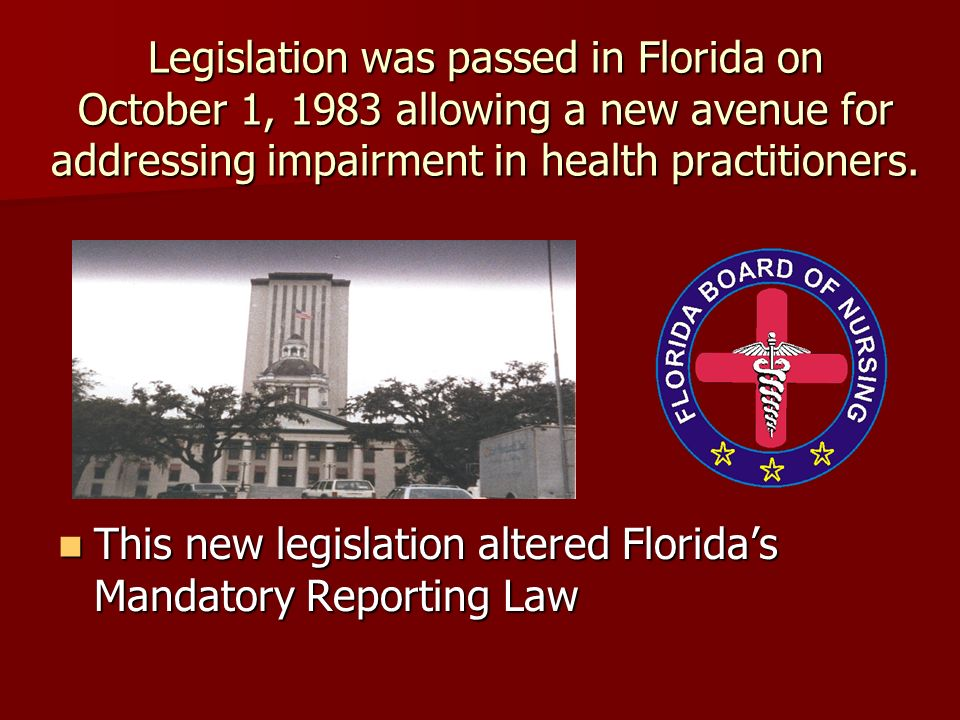 This new legislation altered Florida's Mandatory Reporting Law