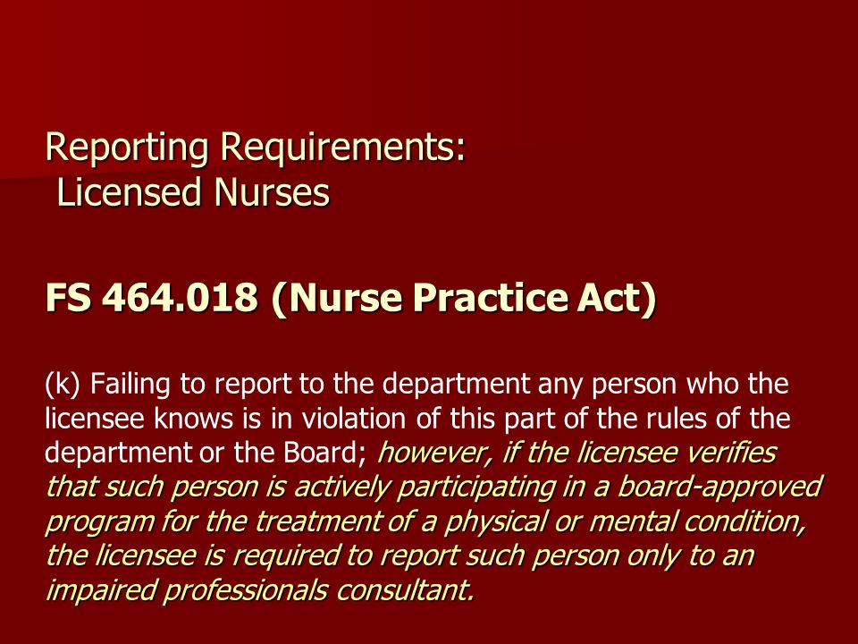 Reporting Requirements: Licensed Nurses FS 464