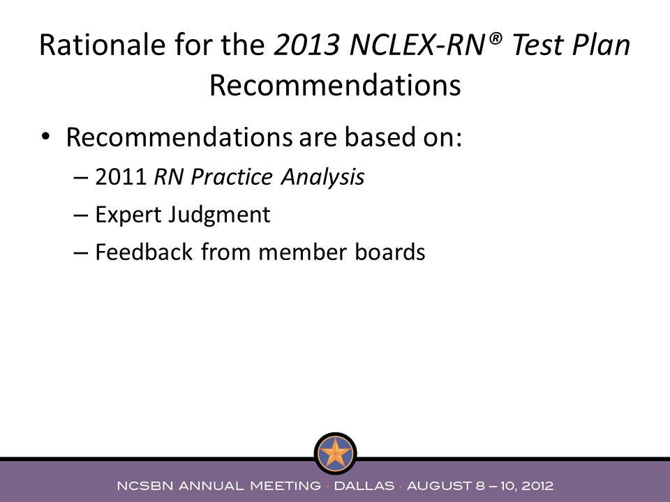 Rationale for the 2013 NCLEX-RN® Test Plan Recommendations