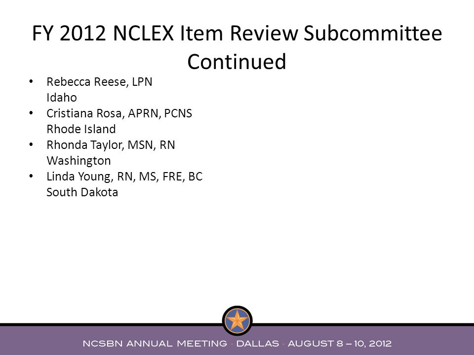 FY 2012 NCLEX Item Review Subcommittee Continued