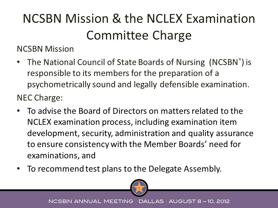 NCSBN Mission & the NCLEX Examination Committee Charge