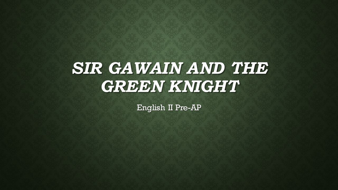 sir gawain and green knight 1 Semantic social games and the game of life in sir gawain and the green knight and arrow-odd's saga jefferey h taylor one of the most sexually charged episodes of late medieval english literature is the seduction game unleashed on poor gawain by lady bertilak in sir gawain and the green knight.