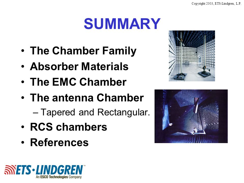 SUMMARY The Chamber Family Absorber Materials The EMC Chamber