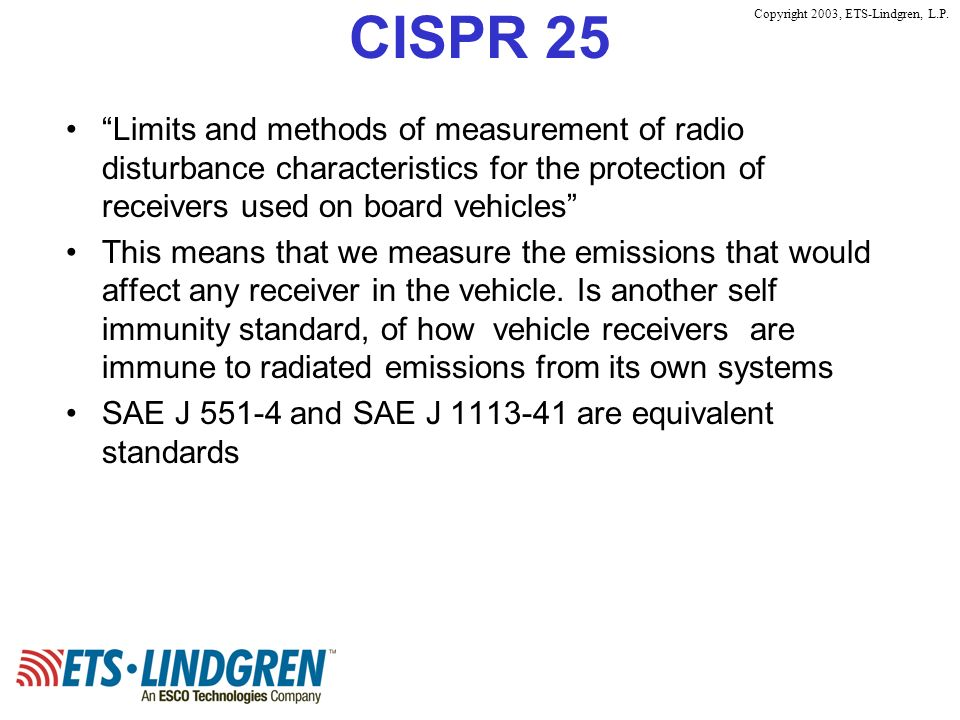 CISPR 25 Limits and methods of measurement of radio disturbance characteristics for the protection of receivers used on board vehicles