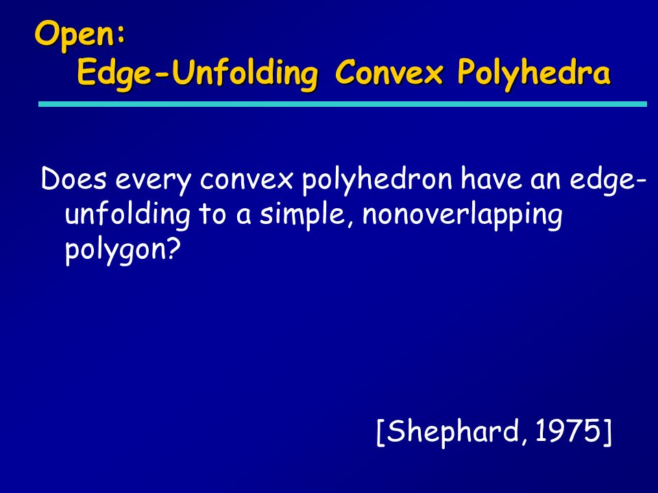 Open: Edge-Unfolding Convex Polyhedra