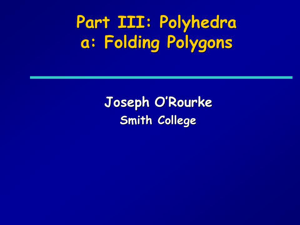 Part III: Polyhedra a: Folding Polygons