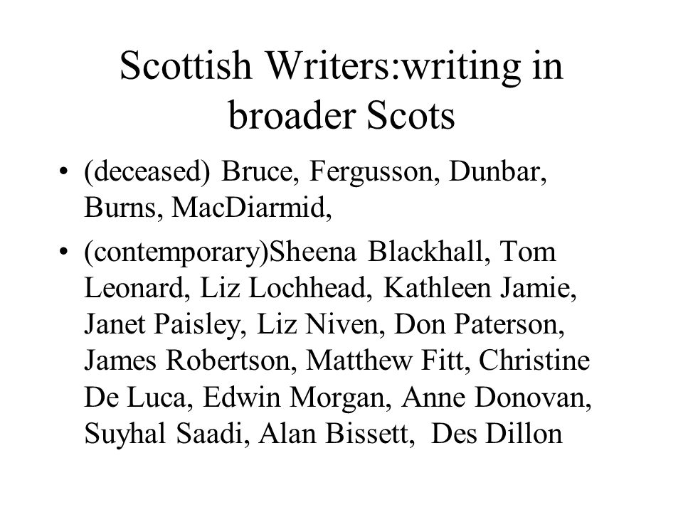 Scottish Writers:writing in broader Scots