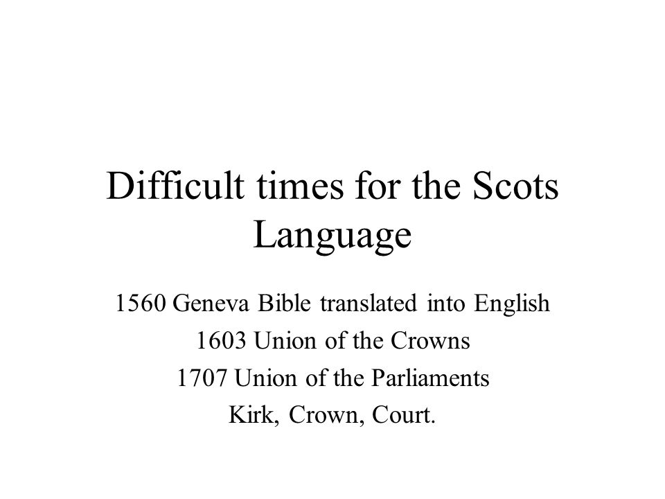 Difficult times for the Scots Language