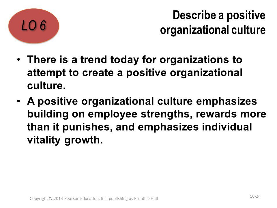 Describe a positive organizational culture
