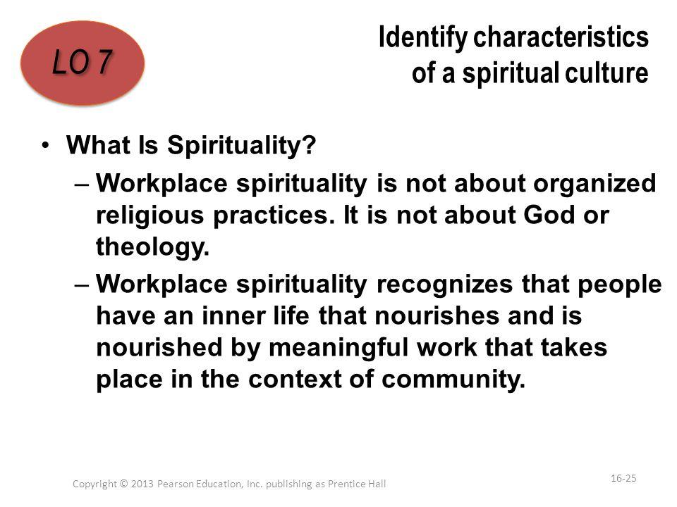 Identify characteristics of a spiritual culture