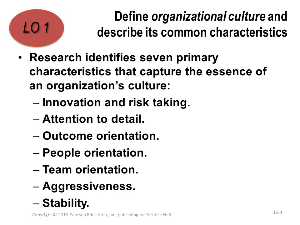 Define organizational culture and describe its common characteristics