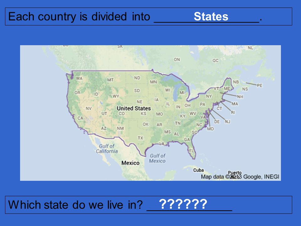 Each country is divided into ________________. States